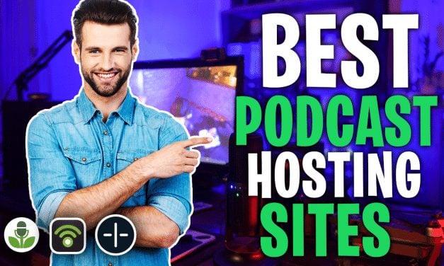 3+ Best Podcast Hosting Sites for 2020 (Beginner Friendly)