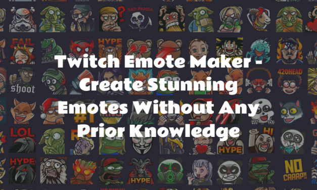 Twitch Emote Maker – How To Create Stunning Twitch Emotes In 15 Minutes Or Less