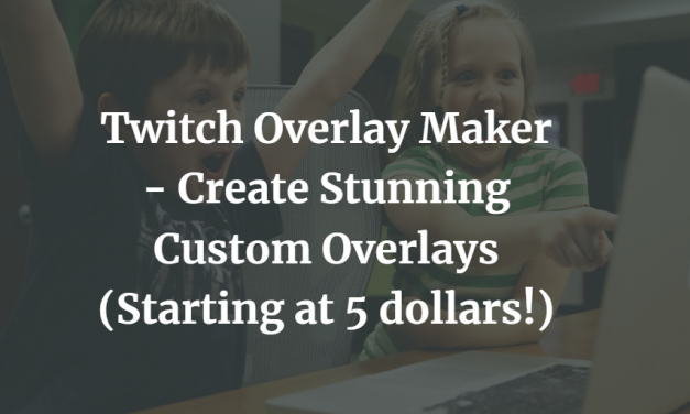 Twitch Overlay Maker – Create Stunning Custom Twitch Overlays In 5 Minutes