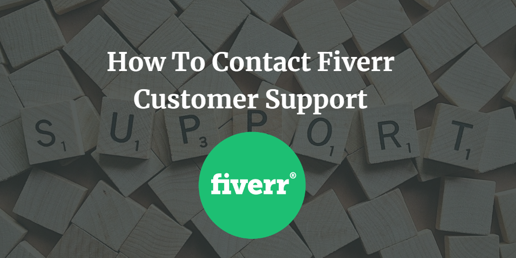 Fiverr Customer Service – Everything You Need to Know